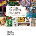 Dansk Graffiti 1984 – 2013 @ Kunsten