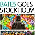 Bates goes Stockholm
